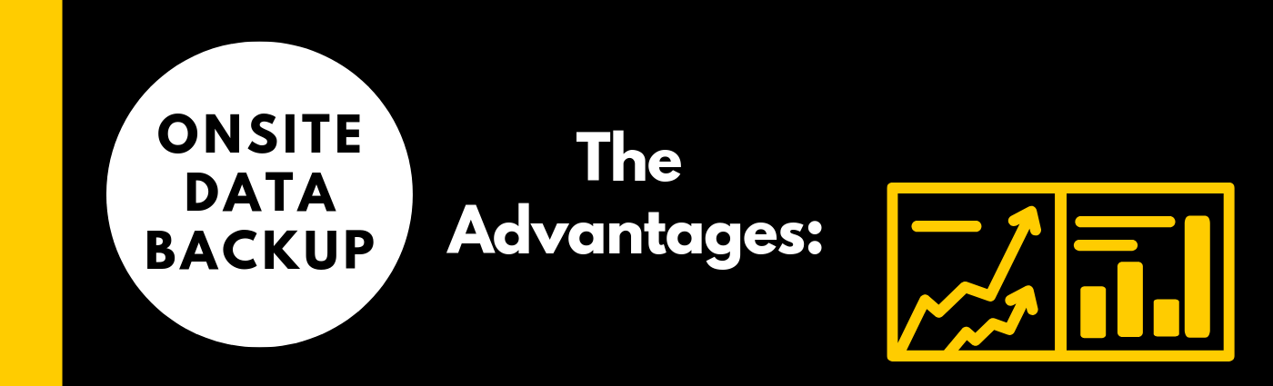 Advantages of onsite data backup