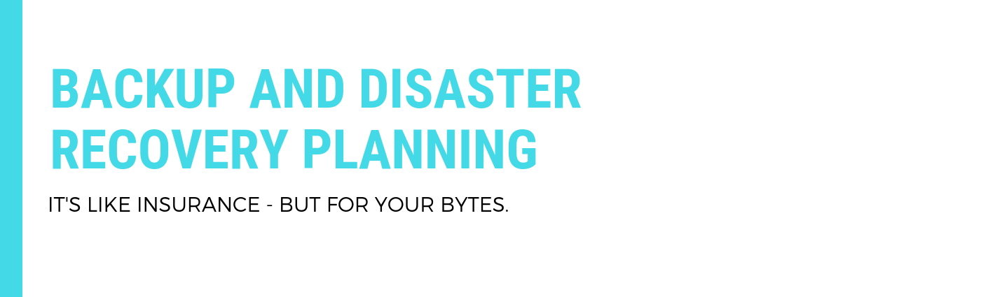 Backup and Disaster Recovery Planning